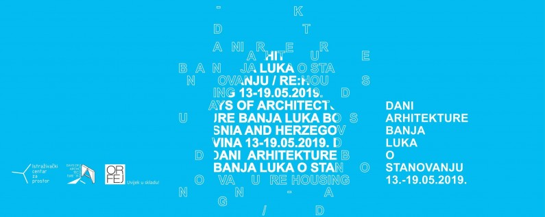 RE: Housing- Dani arhitekture Banja Luka 2019. – od 13. do 19. maja